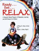 Allen, Jeffrey S.; Klein, Roger J. - Ready, Set, Relax - 9780963602701 - V9780963602701