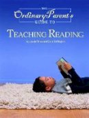 Wise, Jessie; Buffington, Sara - The Ordinary Parent's Guide to Teaching Reading - 9780972860314 - V9780972860314