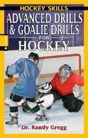 Gregg, Dr Randy - Advanced Drills & Goalie Drills for Hockey - 9780973768183 - V9780973768183