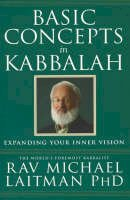 Laitman, Michael Rav, PhD - Basic Concepts in Kabbalah - 9780973826883 - V9780973826883