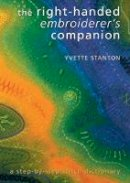 Stanton, Yvette - The Right-handed Embroiderer's Companion: A Step-by-step Stitch Dictionary - 9780975767740 - V9780975767740