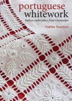 Stanton, Yvette - Portuguese Whitework: Bullion Embroidery from Guimaraes - 9780975767757 - V9780975767757