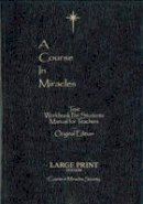 Helen Schucman - A Course in Miracles Original edition Large Print - 9780976420019 - V9780976420019