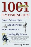 Jay Nicholls - 1001 Fly Fishing Tips - 9780979346019 - V9780979346019