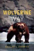Chadwick, Douglas H. - The Wolverine Way - 9780980122749 - V9780980122749