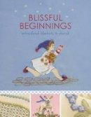 Bolsover - Blissful Beginnings: Embroidered Blankets to Cherish - 9780980876734 - V9780980876734