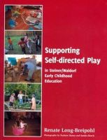 Renate Long-Breipohl - Supporting Self-directed Play in Steiner-Waldorf Early Childhood Education - 9780981615998 - V9780981615998