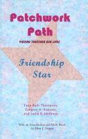 Thompson, Tena Beth, Kompes, Gregory A. - Patchwork Path: Friendship Star - 9780981664330 - V9780981664330