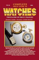 Gilbert, Richard E., Engle, Tom, Shugart, Cooksey - Complete Price Guide to Watches 2016 - 9780982948750 - V9780982948750