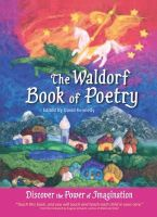 Kennedy, David - The Waldorf Book of Poetry:  Discover the Power of Imagination - 9780982990513 - V9780982990513