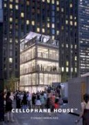 Kierantimberlake; Isenstadt, Assistant Professor of Modern Architecture Sandy (University of Delaware, US); Billie Faircloth - Cellophane House - 9780983130130 - V9780983130130
