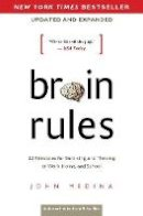 Medina, John - Brain Rules (Updated and Expanded): 12 Principles for Surviving and Thriving at Work, Home, and School - 9780983263371 - V9780983263371