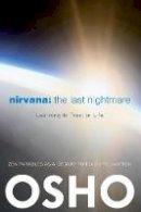 Osho - Nirvana: The Last Nightmare - 9780983640011 - V9780983640011