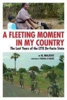 Malathy, N. - A Fleeting Moment in My Country: The Last Years of the LTTE De-Facto State - 9780984525546 - V9780984525546