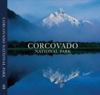 Antonio Vizcaino - Corcovado National Park: Chile's Wilderness Jewel - 9780984693214 - V9780984693214