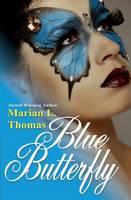 Thomas, Marian L. - Blue Butterfly - 9780984896752 - V9780984896752