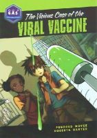 Roberta Baxter, Pendred Noyce - The Vicious Case of the Viral Vaccine (Galactic Academy of Science) - 9780985000875 - V9780985000875