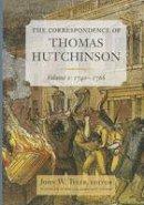 Hutchinson, Thomas - The Correspondence of Thomas Hutchinson: 1740-1766 (Publications of the Colonial Society of Massachusetts) - 9780985254322 - V9780985254322