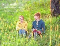 Johnston, Gudrun - Knit with Me: A Mother & Daughter Collection - 9780985299026 - V9780985299026