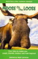 Matt Jackson - Moose on the Loose - 9780986685606 - V9780986685606
