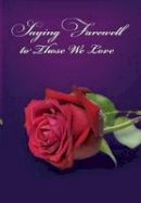 Young, Barry H. - Saying Farewell to Those We Love - 9780987073488 - V9780987073488
