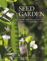Lee Buttala - The Seed Garden: The Art and Practice of Seed Saving - 9780988474918 - V9780988474918