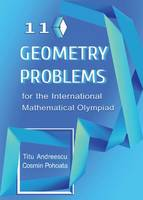 Andreescu, Titu, Pohoata, Cosmin - 110 Geometry Problems for the International Mathematical Olympiad - 9780988562226 - V9780988562226