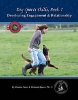 Deborah Jones, Denise Fenzi - Dog Sports Skills: Book One: Developing Engagement and Relationship - 9780988781801 - V9780988781801