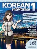 Trombley, George, Bullen, Reed, Bong, Sunhee - Korean From Zero! 1: Proven Methods to Learn Korean with integrated Workbook, MP3 Audio download, and Online Support (Volume 1) - 9780989654524 - V9780989654524