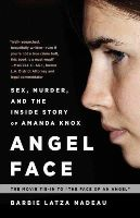 Latza Nadeau, Barbie - Angel Face: Sex, Murder, and the Inside Story of Amanda Knox [The movie tie-in to The Face of an Angel] - 9780991247622 - V9780991247622