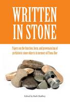 - Written in Stone: Papers on the function, form, and provenancing of prehistoric stone objects in memory of Fiona Roe (Southamtpon Monographs in Archaeology) - 9780992633684 - V9780992633684