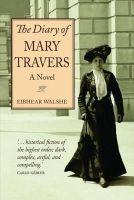 Walshe, Eibhear - The Diary of Mary Travers - 9780992736422 - V9780992736422