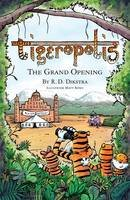 Dikstra, R. D. - Tigeropolis - The Grand Opening: No. 2 - 9780992746223 - V9780992746223
