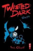 Gibson, Neil - Twisted Dark Volume 5 - 9780992752323 - V9780992752323