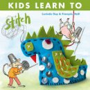 Guy, Lucinda, Hall, Fracois - Kids Learn to Stitch - 9780992796853 - V9780992796853