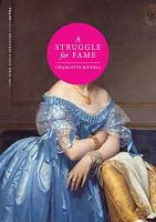 Riddell, Charlotte - A Struggle for Fame (Tramp Press Recovered Voices Series) - 9780992817046 - 9780992817046