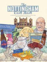 Robinson, Oonagh, Bains, Sat - The Nottingham Cook Book - 9780992898151 - V9780992898151