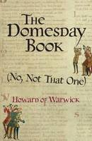 Howard of Warwick - The Domesday Book (No, Not That One) - 9780992939328 - V9780992939328