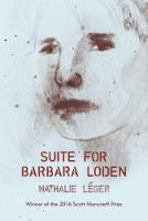 Leger, Nathalie - Suite for Barbara Loden - 9780993009303 - V9780993009303
