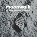 Jenkins, David, Buckley, Adrian - Moonwalk: The Story of the Apollo 11 Moon Landing - 9780993072178 - V9780993072178