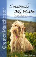 Seddon, Gilly, Neudorfer, Erwin - Countryside Dog Walks - Greater Manchester: 20 Graded Walks with No Stiles for Your Dogs - 9780993192319 - V9780993192319