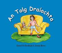 Ui Cheallaigh, Carmel - An Tolg Draiochta: The Magic Sofa (Irish Edition) - 9780993198908 - 9780993198908