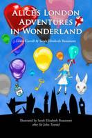 Beaumont, Sarah Elizabeth, Carroll, Lewis - Alice's London Adventures in Wonderland: A Parody - 9780993205507 - V9780993205507
