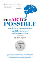 Tojeiro, Kate - The Art of Possible - New Habits, Neuroscience and the Power of Deliberate Action - 9780993236938 - V9780993236938