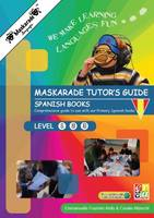 Fournier-Kelly, Emmanuelle - Maskarade Languages Teacher's Guide for Primary Spanish Books: Level 1, 2, 3 (Cosmoville Series) - 9780993276132 - V9780993276132