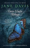 Davis, Jane - These Fragile Things - 9780993277610 - V9780993277610