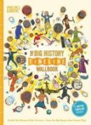 Lloyd, Christopher - The Big History Timeline Wallbook: Unfold the History of the Universe - From the Big Bang to the Present Day - 9780993284786 - V9780993284786