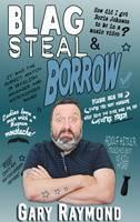 Raymond, Gary - Blag Steal & Borrow - 9780993291661 - V9780993291661