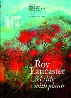 Lancaster, Roy - Roy Lancaster: My Life with Plants - 9780993389252 - V9780993389252