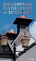 Wallace, Graeme - Discovering Distilleries of Scotland - 9780993509902 - V9780993509902